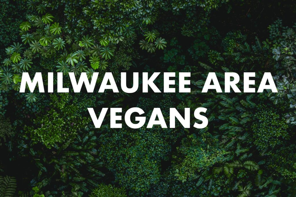Milwaukee Area Vegans Facebook Group