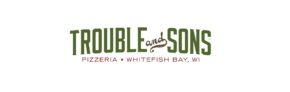 Trouble and Sons Pizzeria