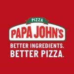 Papa John's - Multiple Locations
