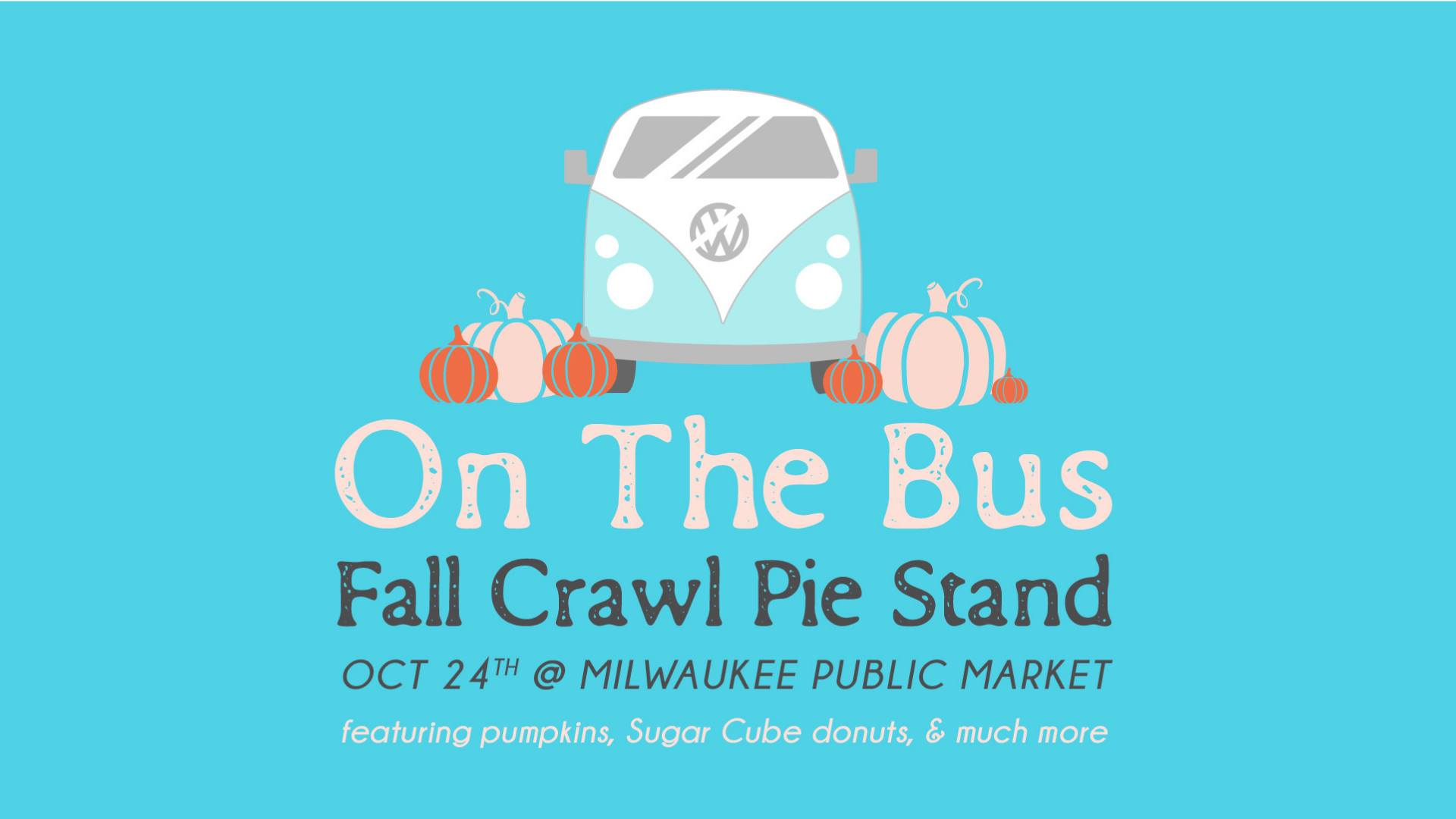 On the Bus Fall Crawl Pie Stand